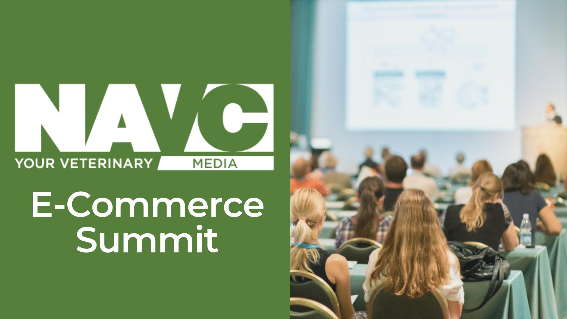 NAVC Media E-Commerce Summit - Today's Veterinary Business